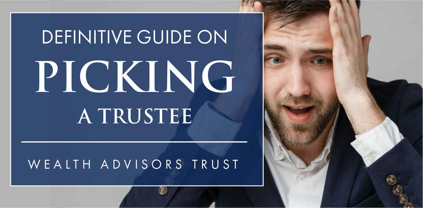 Definitive-Guide-on-Picking-a-Trustee