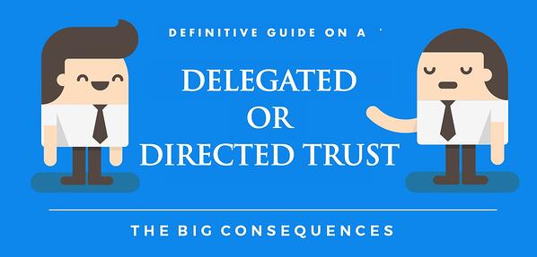 Delegated-or-Directed-Trust